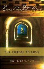 Enchanted One : A Portal to Love by MSW, Sheila, Sheila Applegate (2012,...