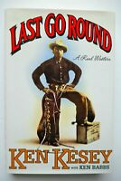 KEN KESEY LAST GO ROUND A REAL WESTERN KEN BABBS HC FIRST EDITION 1994