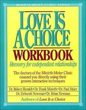Love is a Choice Workbook: Recovery for codependent relationships Minirth-Meier
