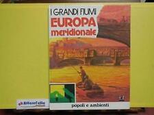 C 4.831 LIBRO POPOLI E AMBIENTI I GRANDI FIUMI DELL' EUROPA MERIDIONALE1977