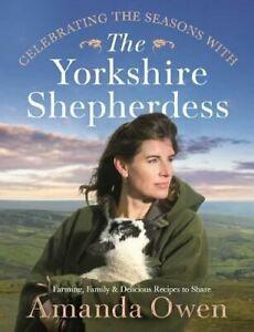 Celebrating the Seasons with the Yorkshire Shepherdess by Amanda Owen