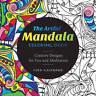 The Artful Mandala Coloring Book. Creative Designs for Fun and Meditation by Kau