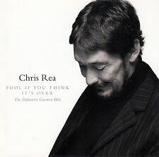 CHRIS REA : FOOL IF YOU THINK IT'S OVER - THE DEFINITIVE GREATEST HITS / CD