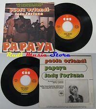 """LP 45 7"""" PAOLA ORLANDI Papaya / Lady Fortuna 1975 CBS 3846 Pippo Caruso IT no cd"""
