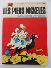 LES PIEDS NICKELES SUR LA ROUTE DU PETROLE n°73 S.P.E 1972 Pellos état neuf