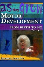 As They Grow: Motor Development from Birth to Six