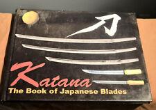KATANA THE BOOK OF JAPANESE BLADES SAMURAI SWORDS