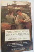 PEQUEÑOS SECRETOS DE LA VIDA EN COMUN, JOSE MARIA CONTRERAS, PLANETA 1999, LIBRO