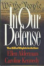 In Our Defense: The Bill of Rights in Action by Alderman, Ellen , Hardcover