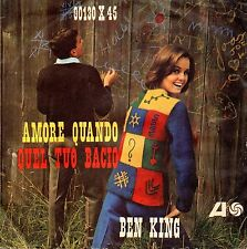 Ben E. King-Amore Quando/Quel Tuo Bacio 45 giri EX Popcorn Rare