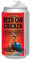 Beer-Can Chicken: And 74 Other Offbeat Recipes for the Grill by Steven Raichlen