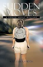 Sudden Moves: A Young Adult Mystery (Hardback or Cased Book)