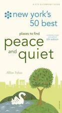 New York's 50 Best Places to Find Peace & Quiet, 6th Edition (New-ExLibrary