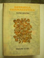 BOTANICA FARMACEUTICA = ELENA MAUGINI = EDIZIONI CLUSF = VOLUME UNICO ED. 1977