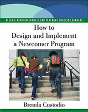 How to Design and Implement a Newcomer Program (Pearson Resources for Teaching E
