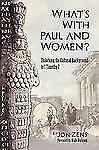 What's with Paul and Women? : Unlocking the Cultural Background to 1 Timothy...