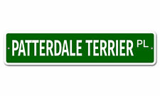"6965 Ss Patterdale Terrier 4"" x 18"" Novelty Street Sign Aluminum"