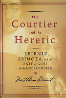The Courtier and the Heretic: Leibniz, Spinoza, and the Fate of God in the