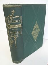RELIGIOUS DENOMINATIONS OF THE WORLD by Vincent L Milner, 1873 Illustrated