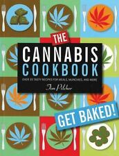 The Cannabis Cookbook: Over 35 Tasty Recipes for Meals, Munchies, and More, Pilc