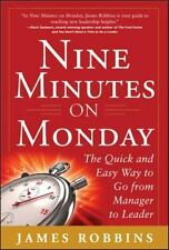 Nine Minutes on Monday : The Quick and Easy Way to Go from Manager to Leader by