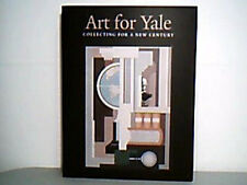 Art for Yale Collecting for a New Century Art Book
