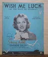 "Wish Me Luck - 1939 sheet music - from movie ""Shipyard Sally"", Gracie Fields"