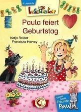 NEU Lesepiraten -  Meine beste Freundin Paula: Paula feiert Geburtstag