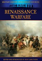 Renaissance Warfare (Military History from Primary Sources) by Bob Carruthers