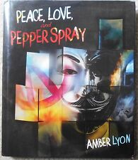Peace, Love, and Pepper Spray by Amber Lyon/ 1st Ed/ Signed/ 2013/ Hardcover