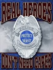 Metal Sign Fire Police Rescue Policemen Real Heroes Don't Need Capes NEW