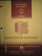 Ih International Uc-135 Series B & Uc-153 Engine & Attachments Operator`s Manual