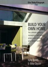 Build Your Own Home: The Ultimate Guide to Managing a Self-build Project and C,
