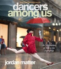 Dancers Among Us: A Celebration of Joy in the Ever