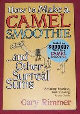 HOW TO MAKE A CAMEL SMOOTHIE...and other Surreal Sums ~ GARY RIMMER