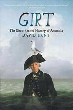 Girt : The Unauthorised History of Australia, Paperback by Hunt, David, Brand...