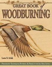 Great Book of Woodburning: Pyrography Techniques, Patterns & Projects for All Sk