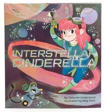 Interstellar Cinderella: By Underwood, Deborah