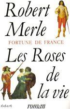 FORTUNE DE FRANCE LES ROSES DE LA VIE / Merle / Fallois