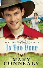 In Too Deep 2 by Mary Connealy (2012, Paperback)