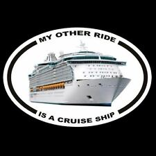 """MY OTHER RIDE IS A CRUISE SHIP"" vacation ROYAL CARIBBEAN Princess DECAL Dream"
