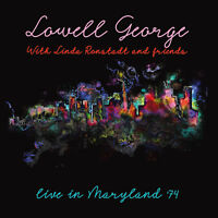 LOWELL GEORGE & FRIENDS - Live In Maryland '74. New CD + Sealed. **NEW**