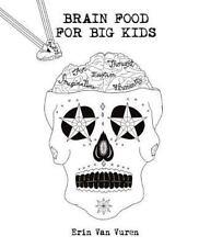Brain Food for Big Kids, Paperback by Van Vuren, Erin, ISBN 1533394253, ISBN-...
