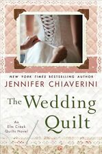 The Wedding Quilt: An Elm Creek Quilts Novel (Elm Creek Quilts Novels) by Jennif