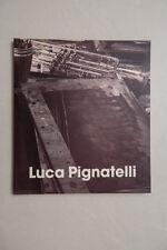LUCA PIGNATELLI - Galleria Poggiali & Forconi - 1998