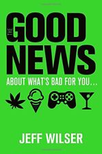 The Good News About Whats Bad for You . . . The B