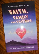 Faith Family and Friends : Based on a True Story by Aspinwall NEW SC free SHIP