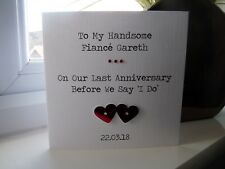 Personalised Anniversary Card Fiance Fiancee 'Last Anniversary Before Say I Do'