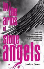 In the Arms of Stone Angels (Harlequin Teen) by Jordan Dane. Signed Box 61