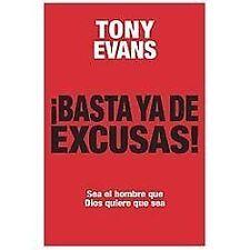 Basta Ya de Excusas : Sea el Hombre Que Dios Quiere Que Sea by Tony Evans...